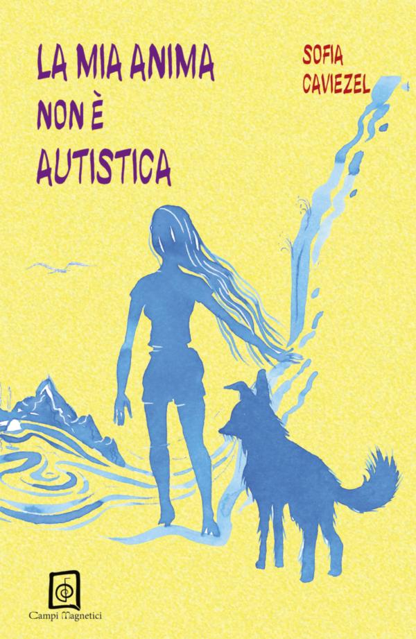 la mia anima non è autistica sofia caviezel edizionindipendenti biosomatica